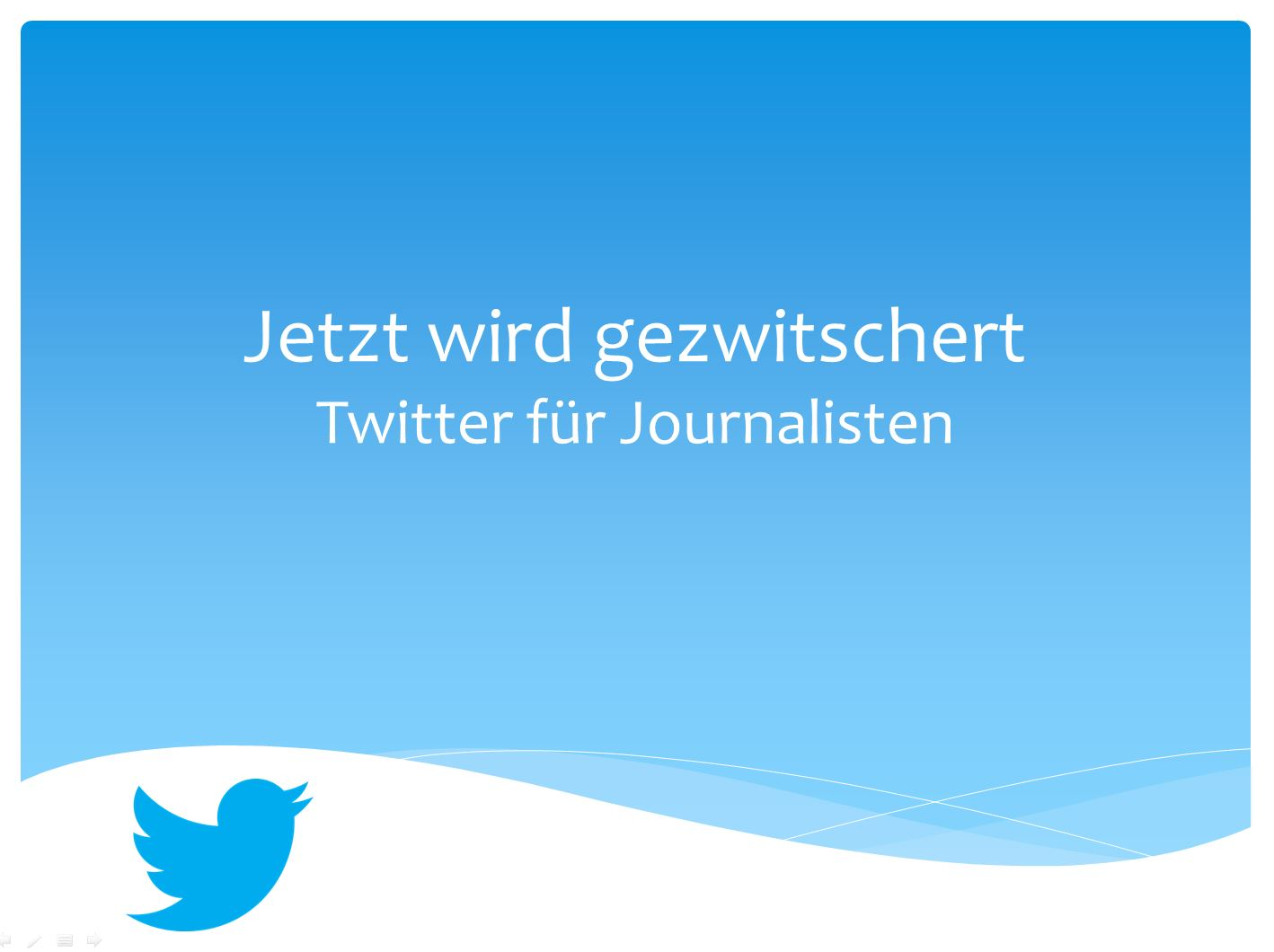 Jetzt wird gezwitschert – das Twitter-Seminar für Journalisten