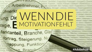 Was tun, wenn die Motivation fehlt?