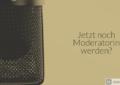 Moderatorin werden